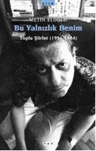 Bu Yalnızlık Benim: Toplu Şiirler (1951-1984)
