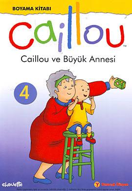 Caillou ve Büyük Annesi 4. Kitap