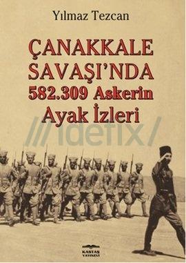 Çanakkale Savaşın'da 582.309 Askerin Ayak İzleri