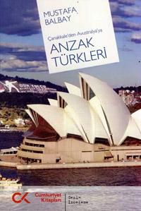 Çanakkale`den Avustralya`ya Anzak Türkleri