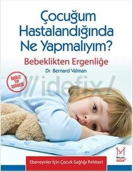Çocuğum Hastalandığında Ne Yapmalıyım?