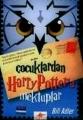 Çocuklardan Harry Potter'a Mektuplar