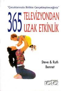 Çocuklarınızla Birlikte Gerçekleştireceğiniz 365 Televizyondan Uzak Etkinlik