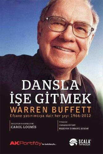 Dansla İşe Gitmek - Efsane Yatırımcıya Dair Her Şey: 1966 - 2012