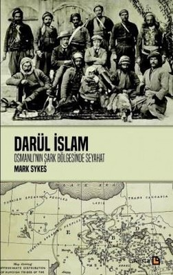 Darül İslam-Osmanlı'nın Şark Bölgesinde Seyahat