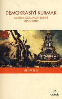 Demokrasiyi Kurmak: Avrupa Solunun Tarihi 1850-2000