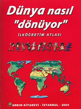 Dünya Nasıl Dönüyor İlköğretim Atlası