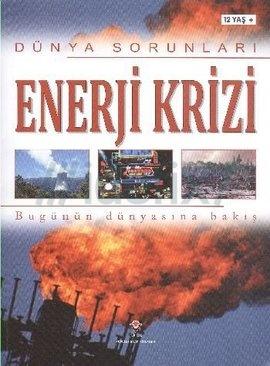 Dünya Sorunları Enerji Krizi
