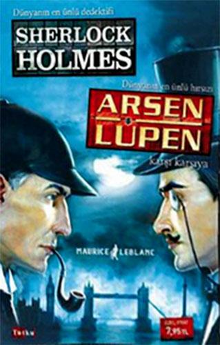 Dünyanın En Ünlü Dedektifi Sherlock HolmesDünyanın En Hızlı Hırsızı Arsen Lüpen Karşı Karşıya