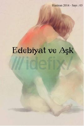 Edebiyat ve Aşk Sayı: 3