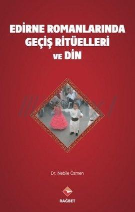 Edirne Romanları'nda Geçiş Ritüelleri ve Din