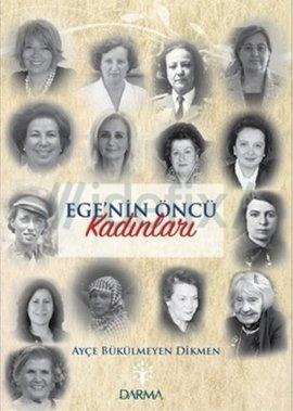 Ege'nin Öncü Kadınları