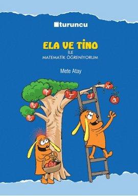 Ela ve Tino ile Matematik Öğreniyorum