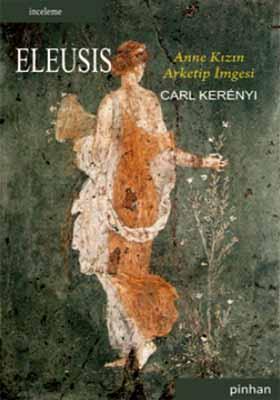 ELEUSIS - ANNE KIZIN ARKETİP İMGESİ
