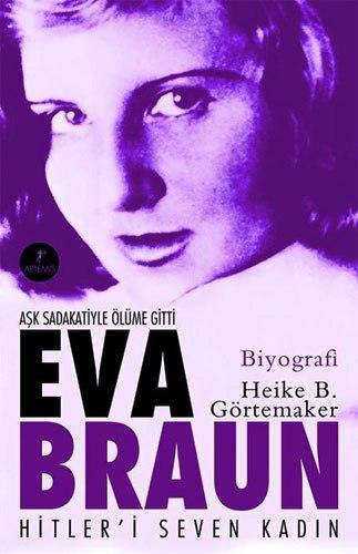 Eva Braun - Hitleri Seven Kadın