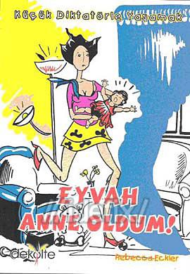 Eyvah Anne Oldum!