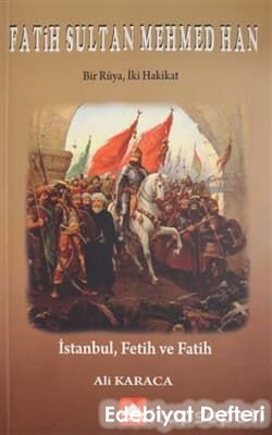 Fatih Sultan Mehmed Han - Bir Rüya, İki Hakikat