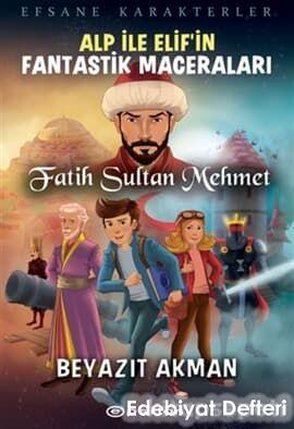Fatih Sultan Mehmet - Efsane Karakterler Alp İle Elif'in Fantastik Maceraları