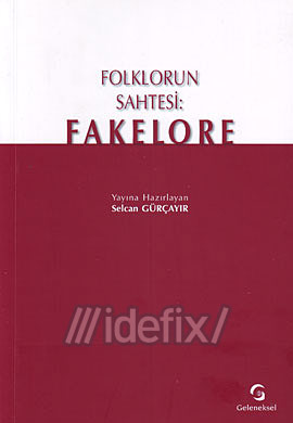 Folklorun Sahtesi: Fakelore