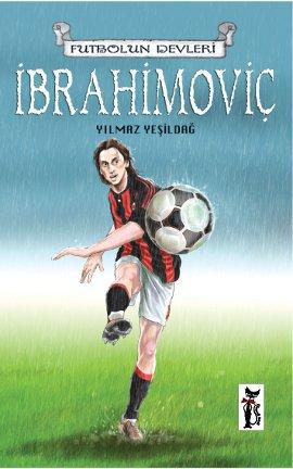 Futbolun Devleri: İbrahimoviç