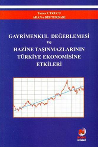 Gayrimenkul Değerlemesi ve Hazine TaşınmazlarınınTürkiye Ekonomisine Etkileri