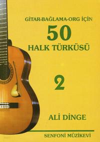 Gitar-Bağlama-Org İçin 50 Halk Türküsü