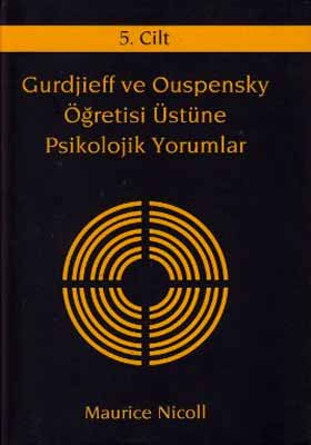 Gurdjieff ve Ouspensky Öğretisi Üstüne Psikolojik Yorumlar 5. Cilt