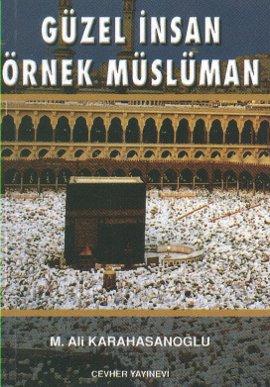Güzel İnsan Örnek Müslüman