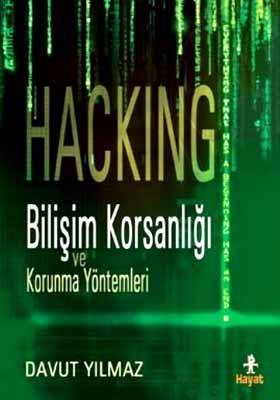 Hacking - Bilişim Korsanlığı Ve Korunma Yöntemleri