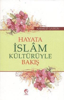 Hayata İslam Kültürüyle Bakış
