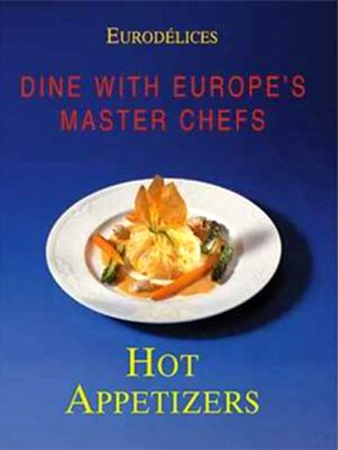 Hot Appetizers Dine With Europe's Master Chefs