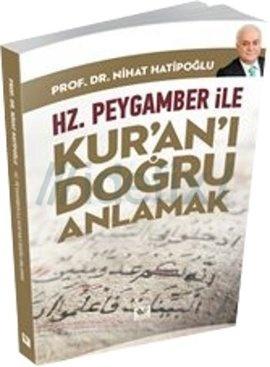 Hz. Peygamber ile Kur'an'ı Doğru Anlamak
