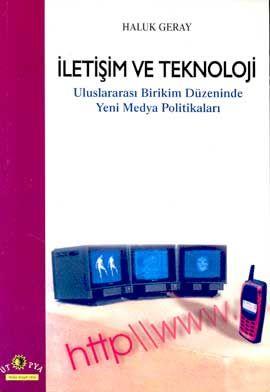 İletişim ve Teknoloji Uluslararası Birikim Düzeninde Yeni Medya Politikaları
