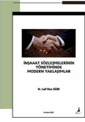 İnşaat Sözleşmelerinin Yönetiminde Modern Yaklaşımlar