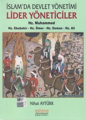 İslam'da Devlet Yönetimi Lider Yöneticiler-Hz. Muhammed-Hz. Ebubekir-Hz. Ömer-Hz. Osman-Hz. Ali