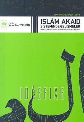 İslam Dini ve Mezhepleri Tarihi 2: İslam Akaid Sisteminde Gelişmeler