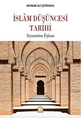 İslam Düşüncesi Tarihi Siyasetten İrfana