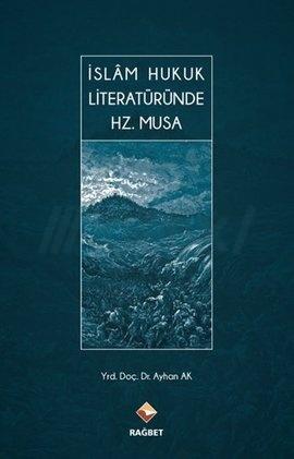 İslam Hukuk Literatüründe Hz.Musa