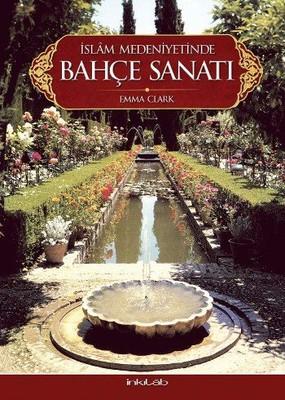 İslam Medeniyetinde Bahçe Sanatı