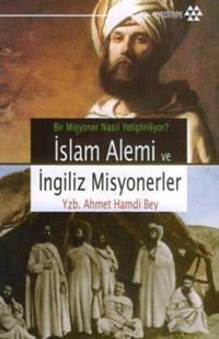 İslam Alemi ve İngiliz Misyonerler