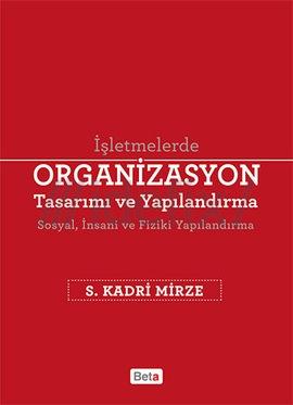 İşletmelerde Organizasyon Tasarımı ve Yapılandırma
