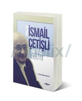 İsmail Çetişli Hatıra Kitabı