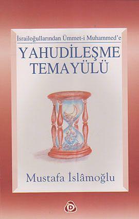 İsrailloğullarından Ümmet-i Muhammed'e Yahudileşme Temayülü