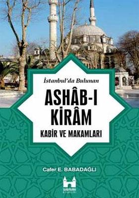 İSTANBUL'DA BULUNAN ASHAB-I KİRAM KABİR VE MAKAMLARI
