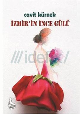 İzmir'in İnce Gülü