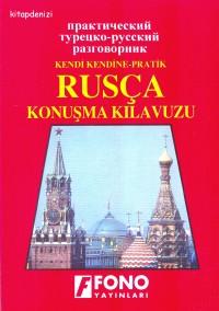 Kendi Kendine Pratik Rusça Konuşma Kılavuzu