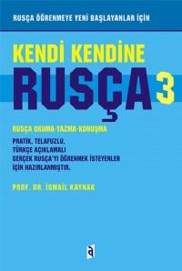 Kendi Kendine Rusça 3: Rusça Öğrenmeye Yeni Başlayanlar İçin