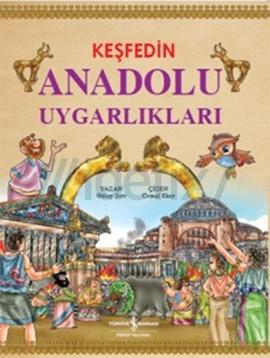 Keşfedin Anadolu Uygarlıkları