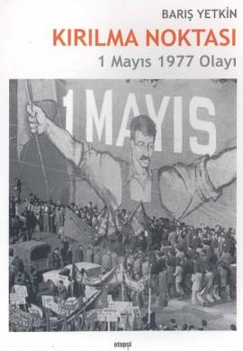 Kırılma Noktası 1 Mayıs 1977 Olayı