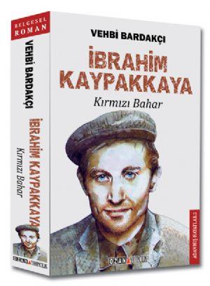 KIRMIZI BAHAR - İBRAHİM KAYPAKKAYA